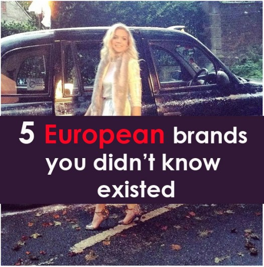 5 European brands you didn't know