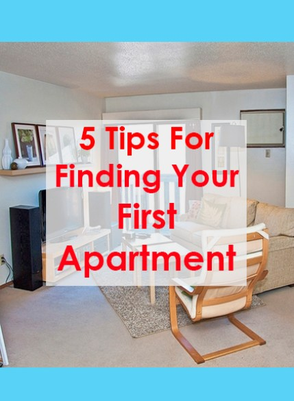 5 Tips For Finding Your Fist Apartment