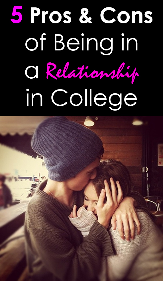 pros and cons of being in a relationship college