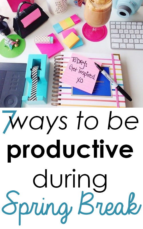 7 Ways to be Productive During Spring Break   SOCIETY19