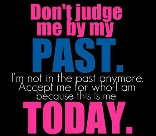 Don't judge by past