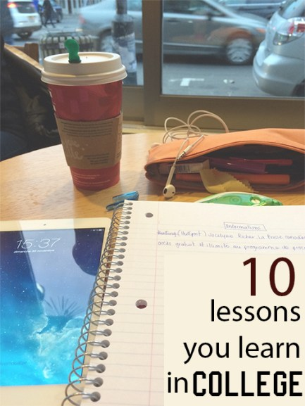 10 Lessons You Learn in College