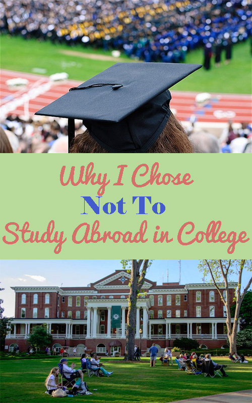 Why I Chose Not To Study Abroad copy