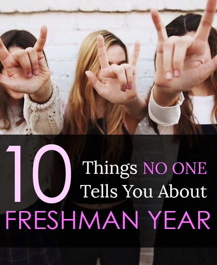 10 Things No One Tells You About Freshman Year