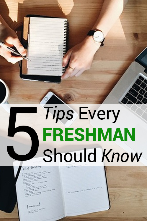 freshman tips, 5 Tips Every College Freshman Should Know