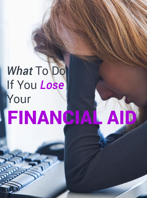 Here's what to do if you lose your financial aid!