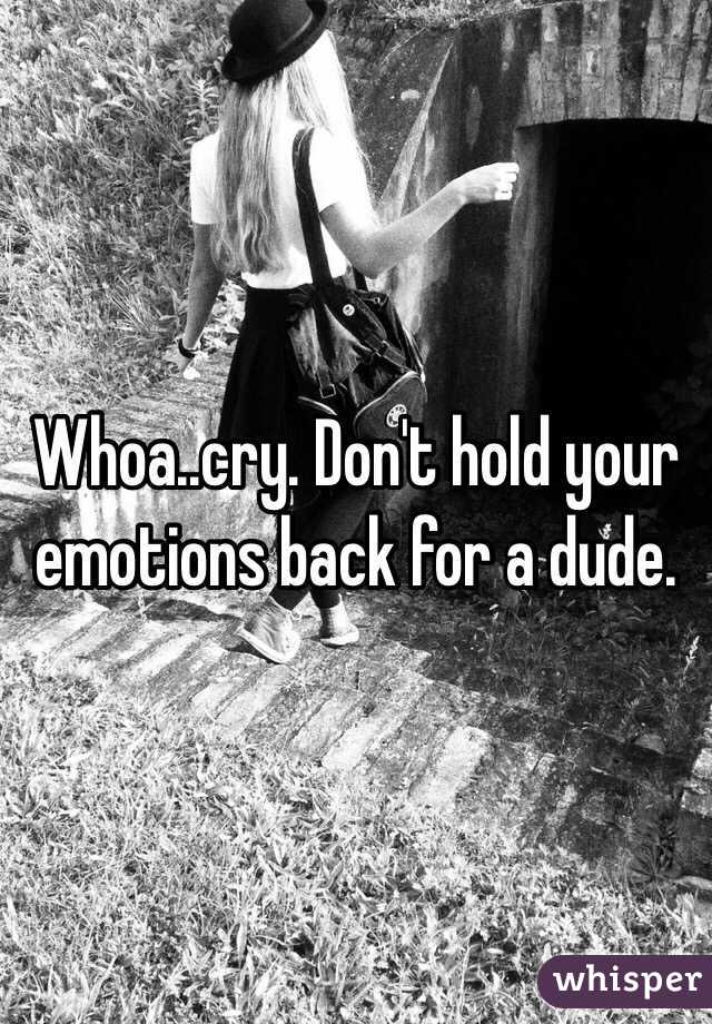 Don't hold your emotions in