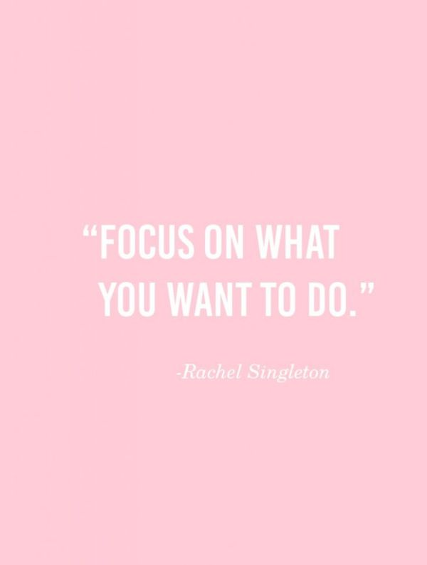 Focus on what you want to do