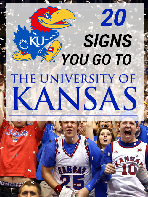 20 Signs You Go To The University of Kansas
