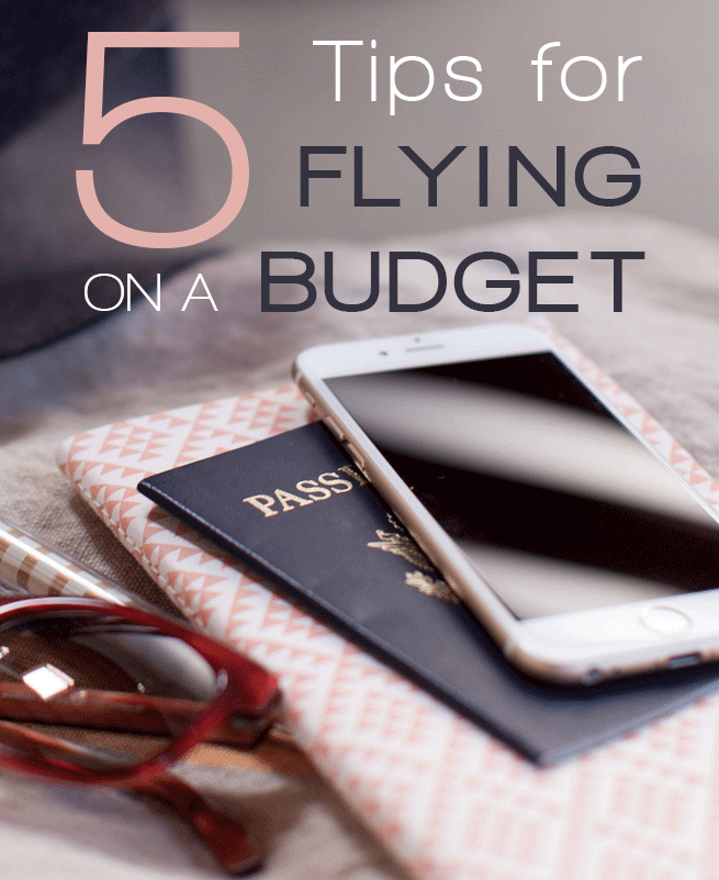 flying on a budget, 5 Tips for Flying On a Budget