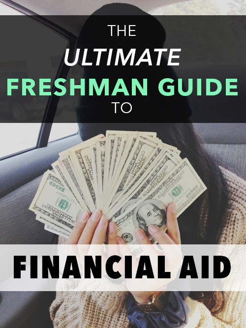 Here is your Freshman guide to financial aid!