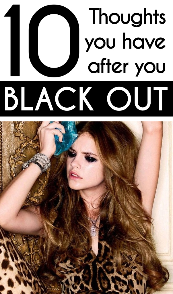after you black out, 10 Thoughts You Have the Morning After You Black Out