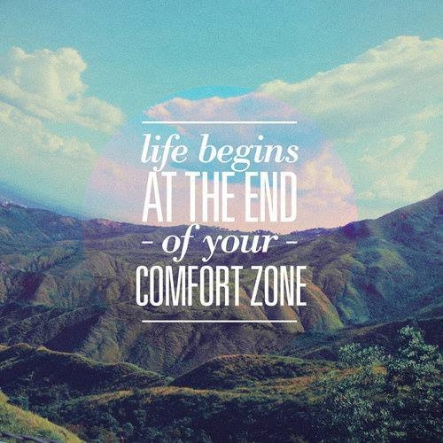 Get out of your comfort zone!