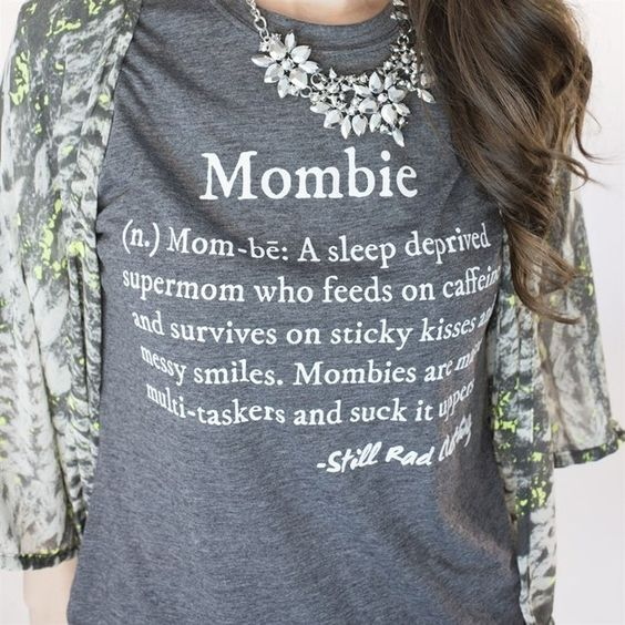 This mombie tshirt is something only mothers understand!