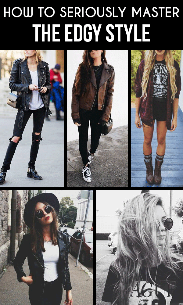 How To Seriously Master The Edgy Style