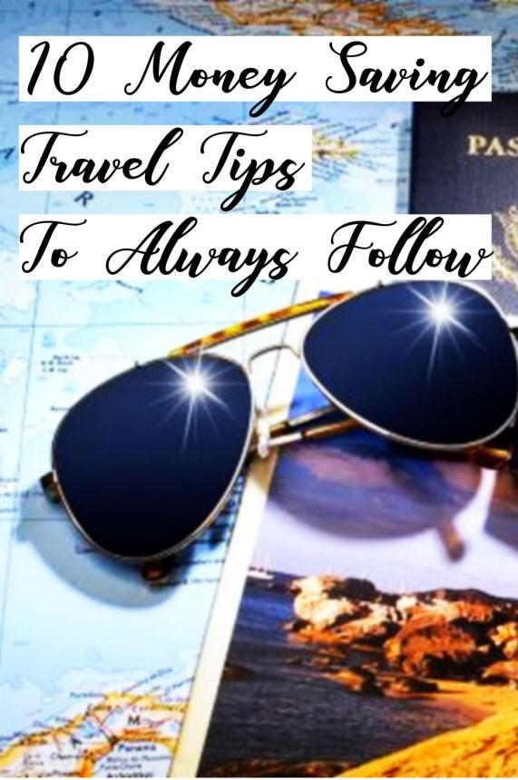 10 Money Saving Travel Tips To Always Follow