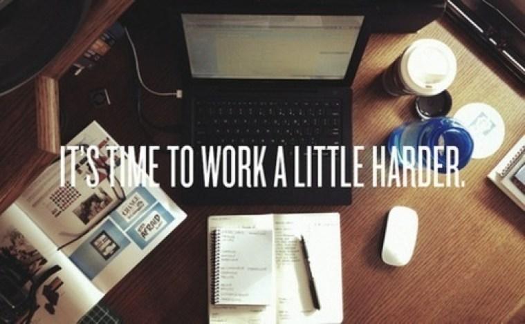 cute work harder slogan