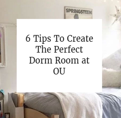 6 Tips To Create The Perfect Dorm Room at OU