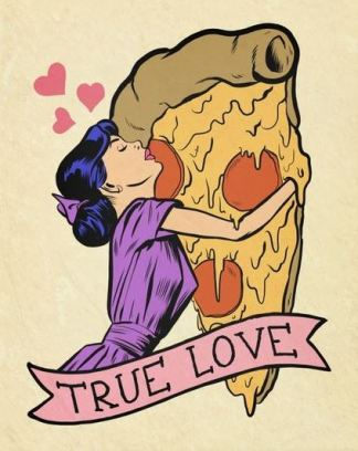 pizza is my true love.
