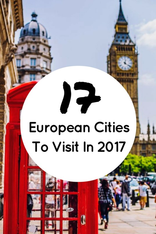 17 European Cities to Visit in 2017
