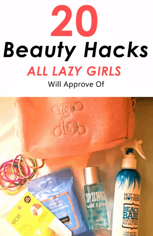 These are 20 Beauty Hacks All Lazy Girls Will Approve Of