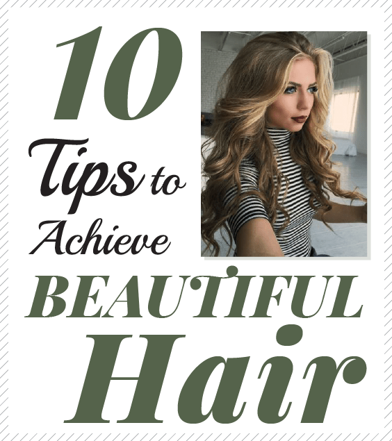 10 tips to achieve beautiful hair