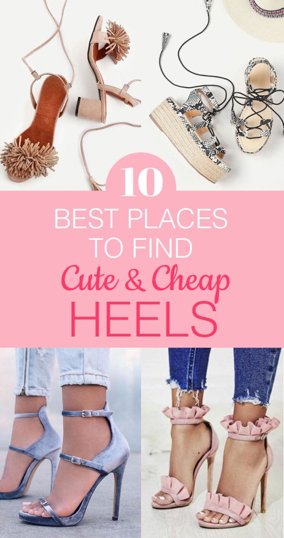 These are the best places to find both cute and cheap heals!