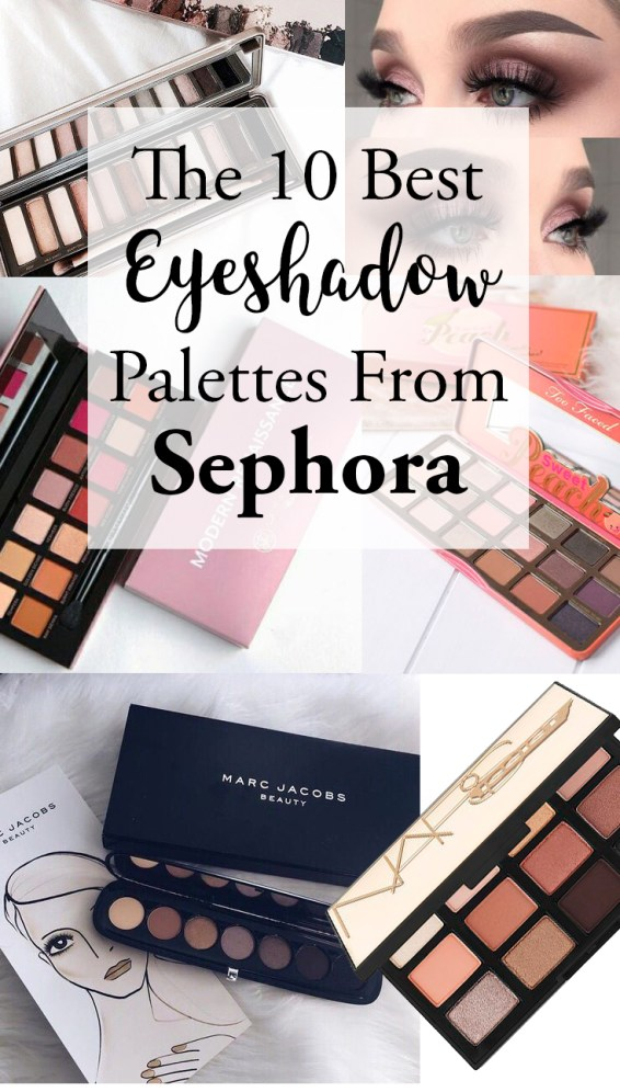 The 10 Best Eyeshadow Palettes From Sephora