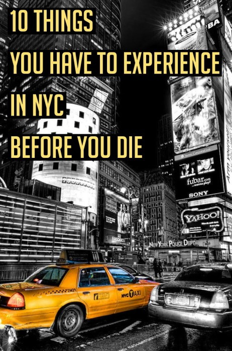 Before you die, you need to head to NYC and experience these ten exciting things!