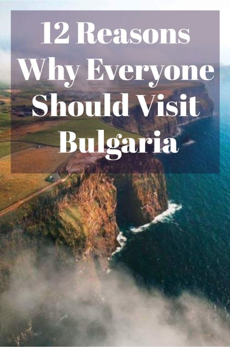 These are the best reasons why you should be visiting Bulgaria!