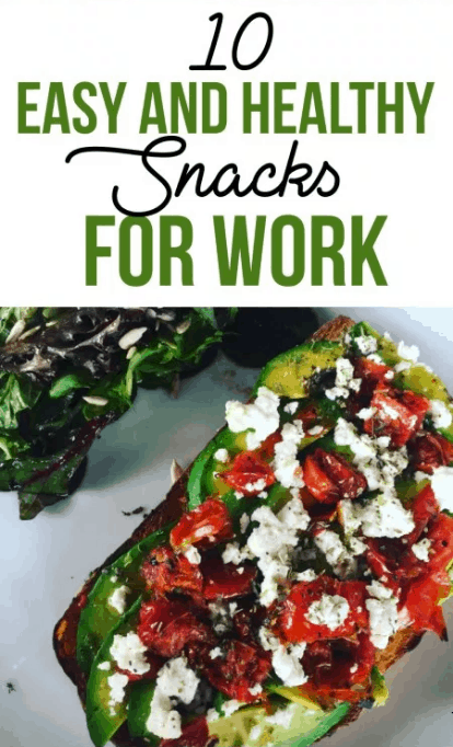 These are 10 Easy And Healthy Snacks For Work