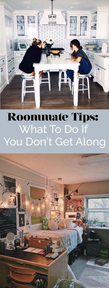 Here's some roommate tips on what to do if you don't get along!