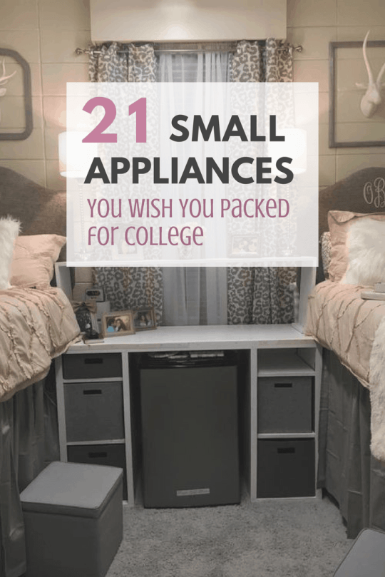 Small appliances you wish you packed for college