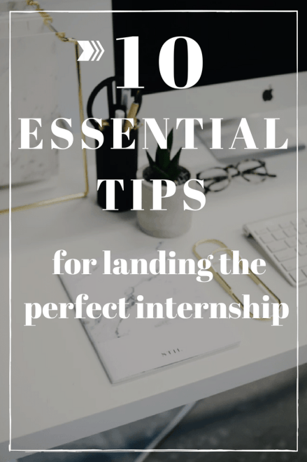 10 Essential Tips for Landing the Perfect Internship (1)