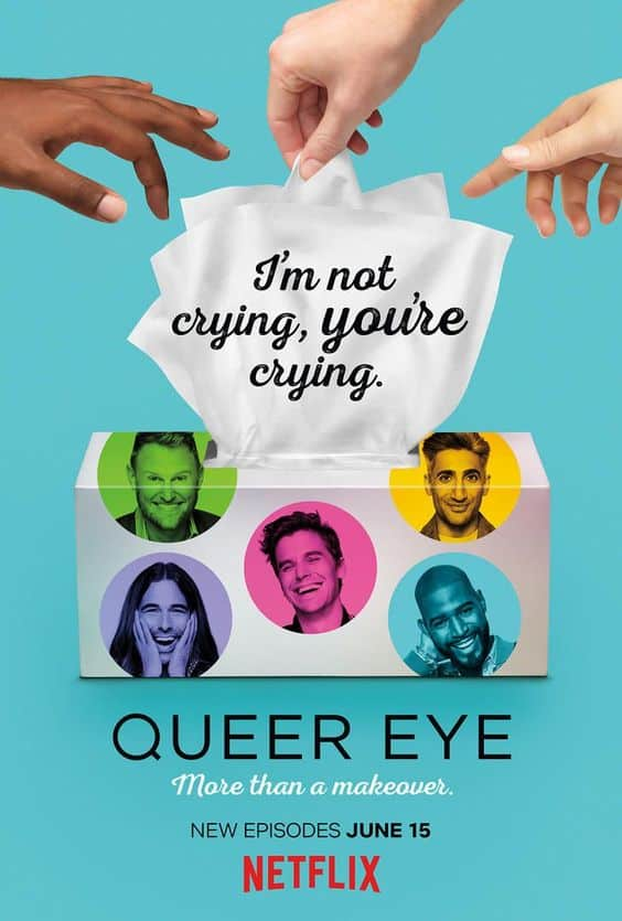 Take a look at Queer Eye on Netflix.