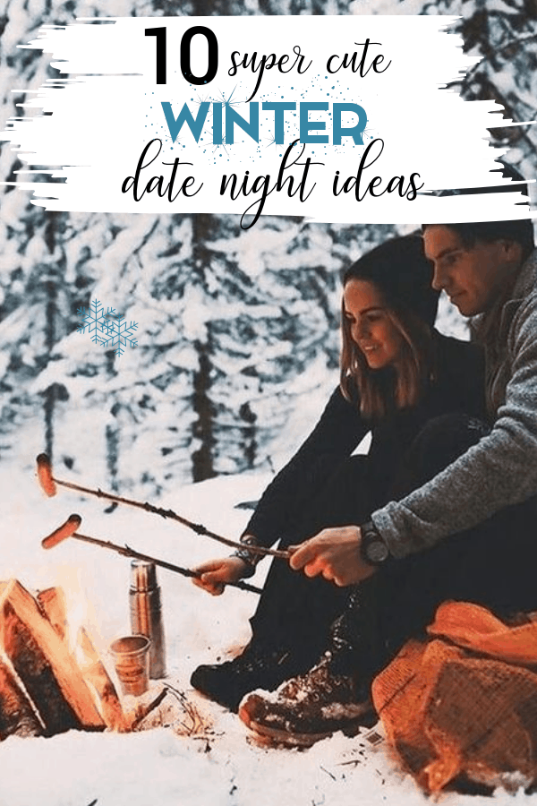10 Winter Date Night Ideas For You And Your SO