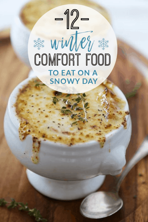 12 Winter Comfort Food To Eat On A Snowy Day