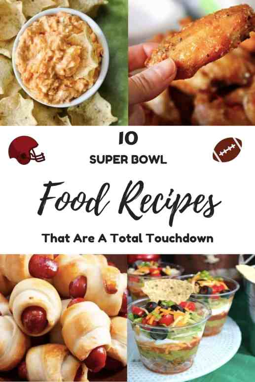 10 Super Bowl Food Recipes That Are A Touchdown