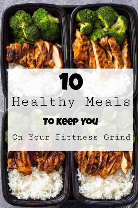 10 Healthy Meals To Keep You On Your Fitness Grind
