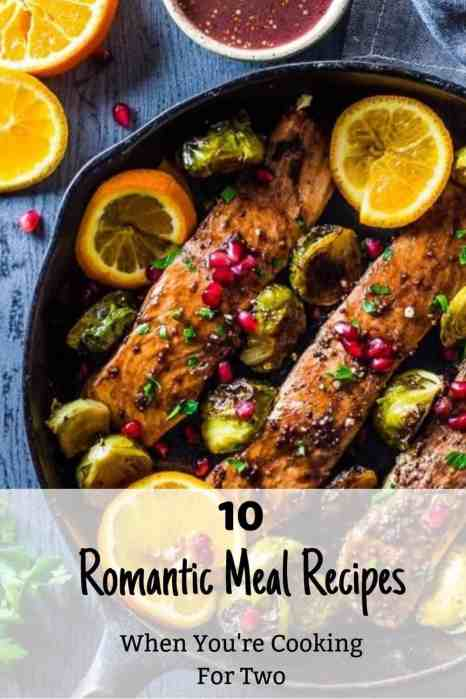 10 Romantic Meal Recipes When You're Cooking For Two