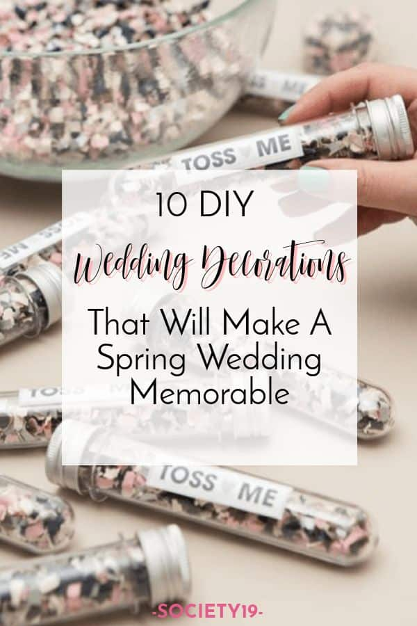 DIY Wedding Decorations, 10 DIY Wedding Decorations That Will Make A Spring Wedding Memorable