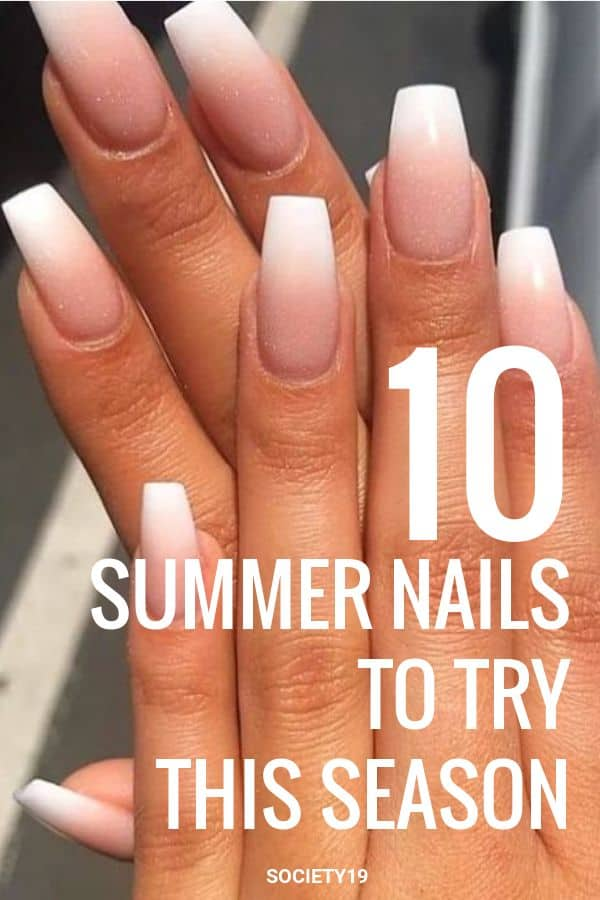 10 Summer Nails To Try This Season - Society19