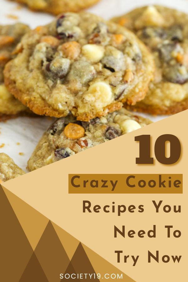 10 Crazy Cookie Recipes You Need To Try Now