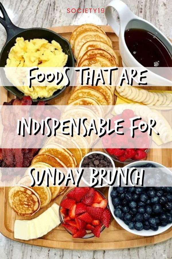 Foods That Are Indispensable For Sunday Brunch