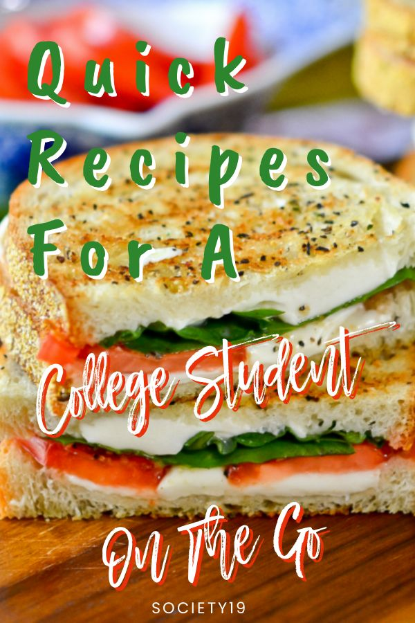 Quick Recipes For A College Student On The Go