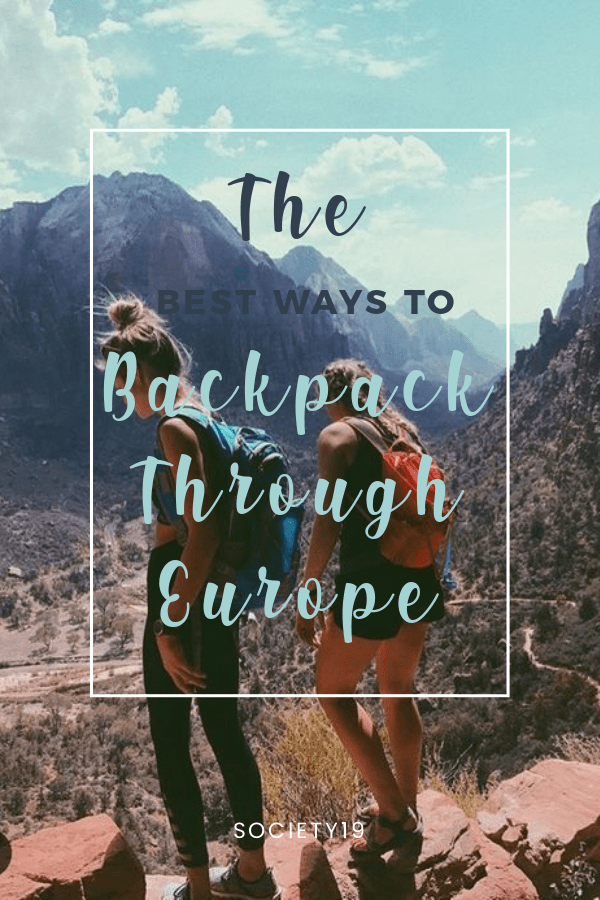 The Best Ways To Backpack Through Europe