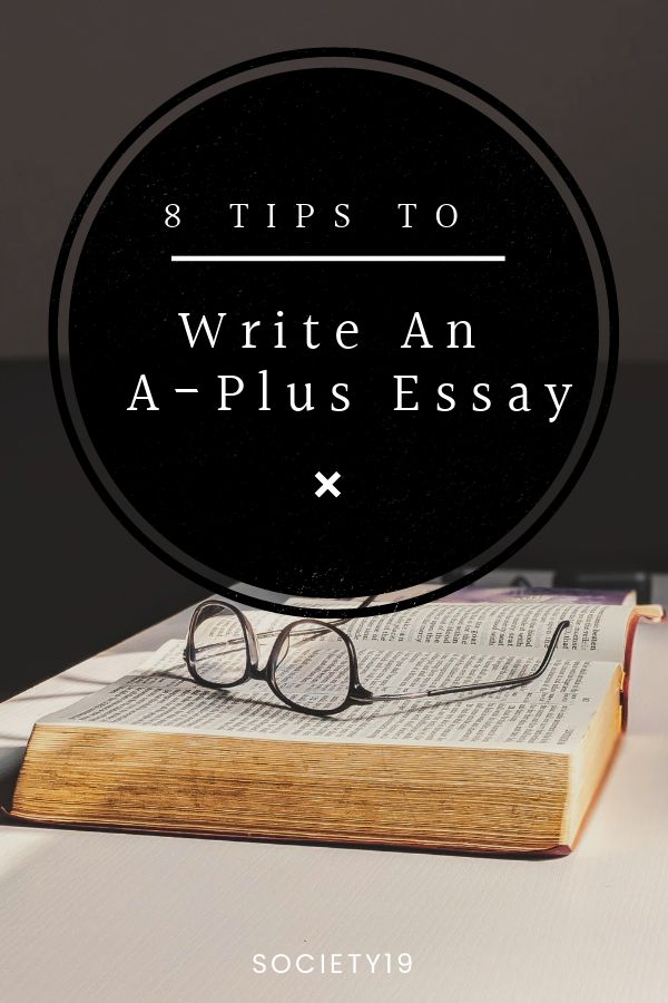 8 Tips To Write An A-Plus Essay