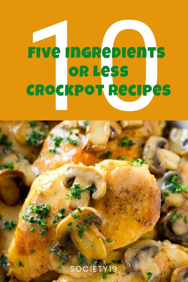 10 Five Ingredients Or Less Crockpot Recipes
