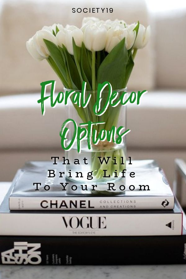 Floral Decor Options That Will Bring Life To Your Room