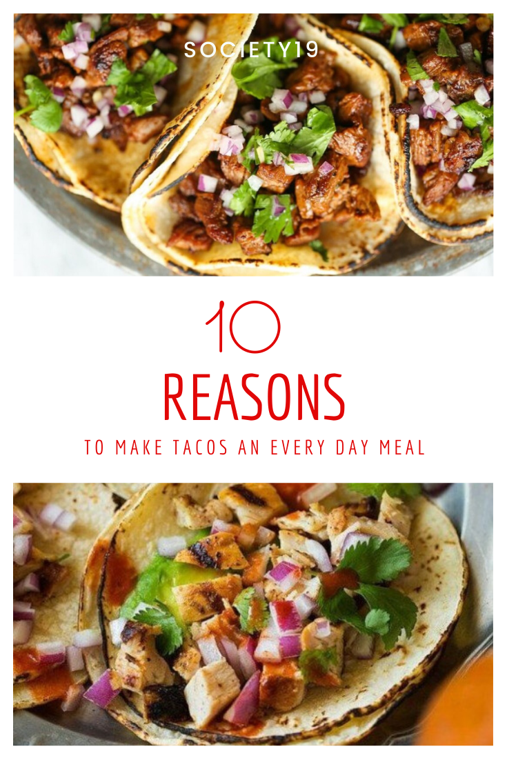 10 Reasons To Make Tacos An Every Day Meal